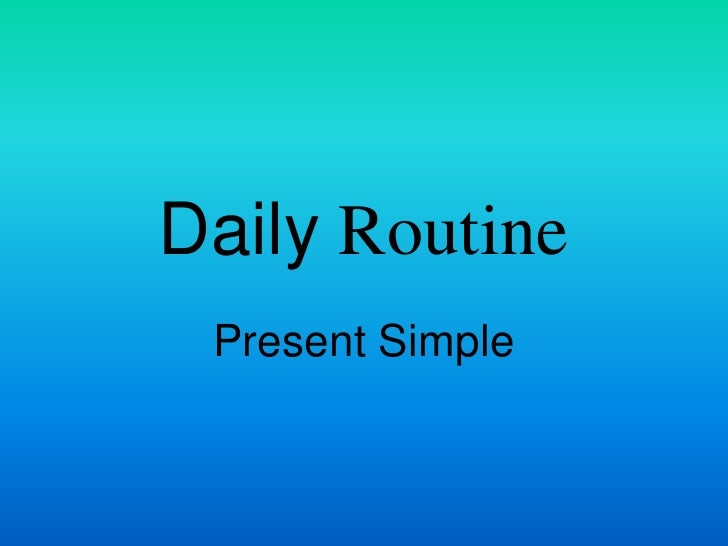 Daily Routine Present Simple