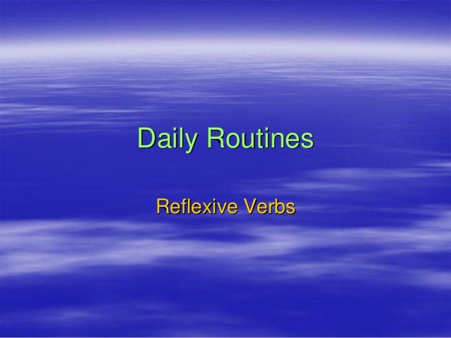 Daily Routines Reflexive Verbs