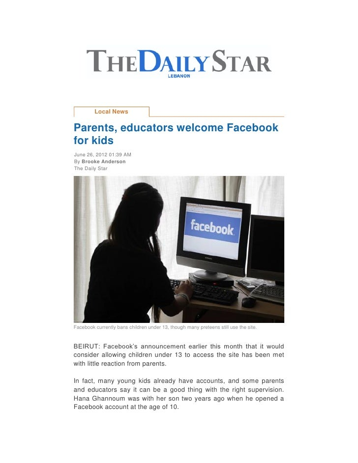 Local NewsParents, educators welcome Facebookfor kidsJune 26, 2012 01:39 AMBy Brooke AndersonThe Daily StarFacebook curren...
