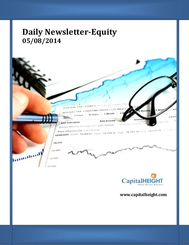 Daily Newsletter-Equity 05/08/2014 www.capitalheight.com