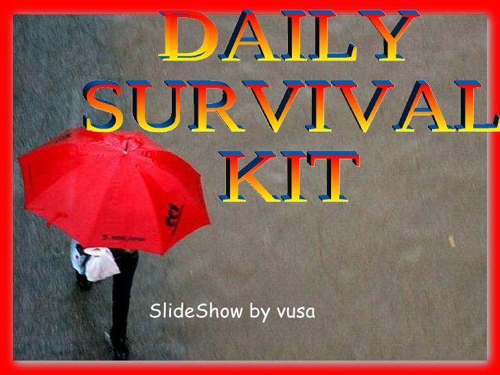 SlideShow by vusa DAILY  SURVIVAL  KIT