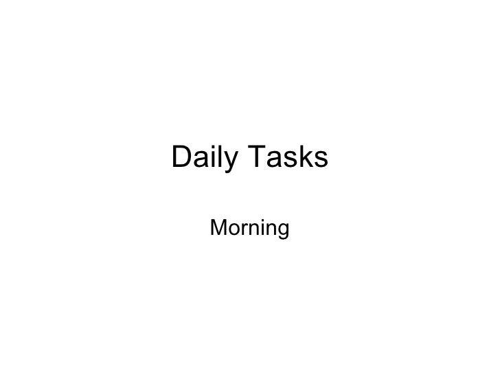 Daily Tasks Morning
