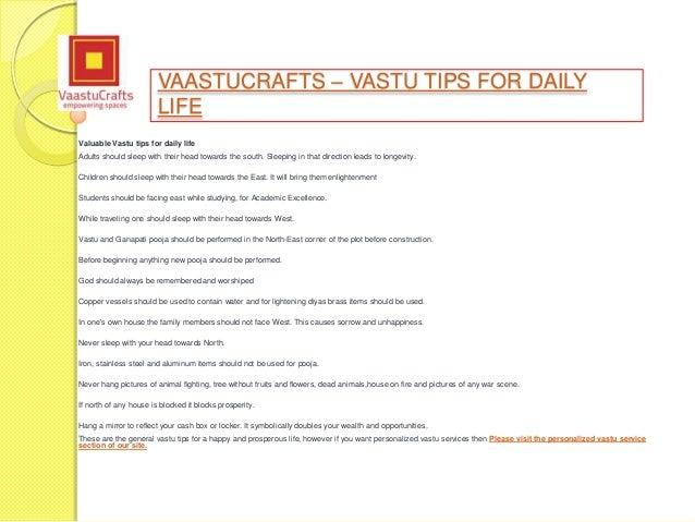 VAASTUCRAFTS   VASTU TIPS FOR DAILYLIFEValuable Vastu tips for daily  lifeAdults should sleep with their head. Vastu Shastra for Daily life Vastu Shastra Remedies Vaastu Courses  B