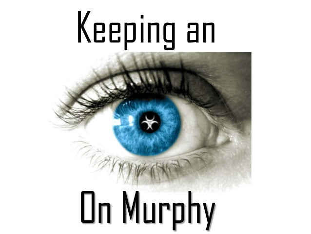 Keeping an On Murphy