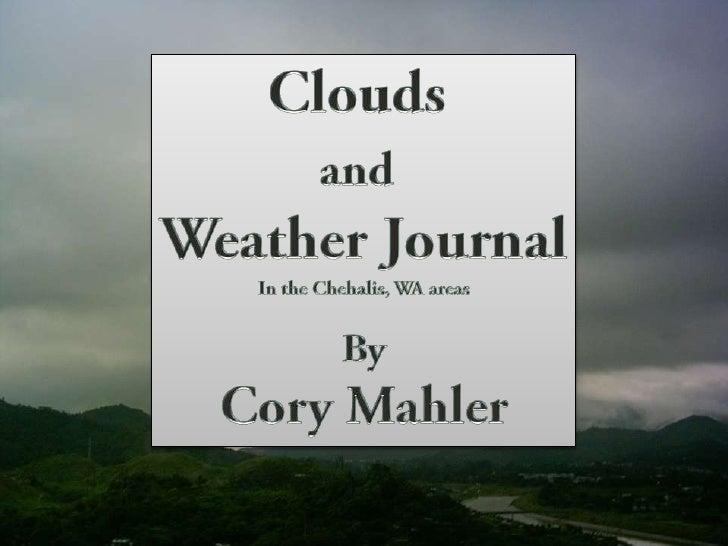 MondayApril            2nd,         2012•     Cirrocumulus virga clouds•     Recorded Hi: 63•     Recorded Low: 41•     Hu...