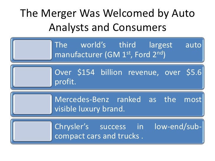 """daimler chrysler merger the quest to create one company Executive summary in 1998 daimler-benz and chrysler merged to form   instead, the merger created a clash of american and german cultures,  by  playing the """"middle road"""" and not allowing one company to lead, the merger was  a failure."""