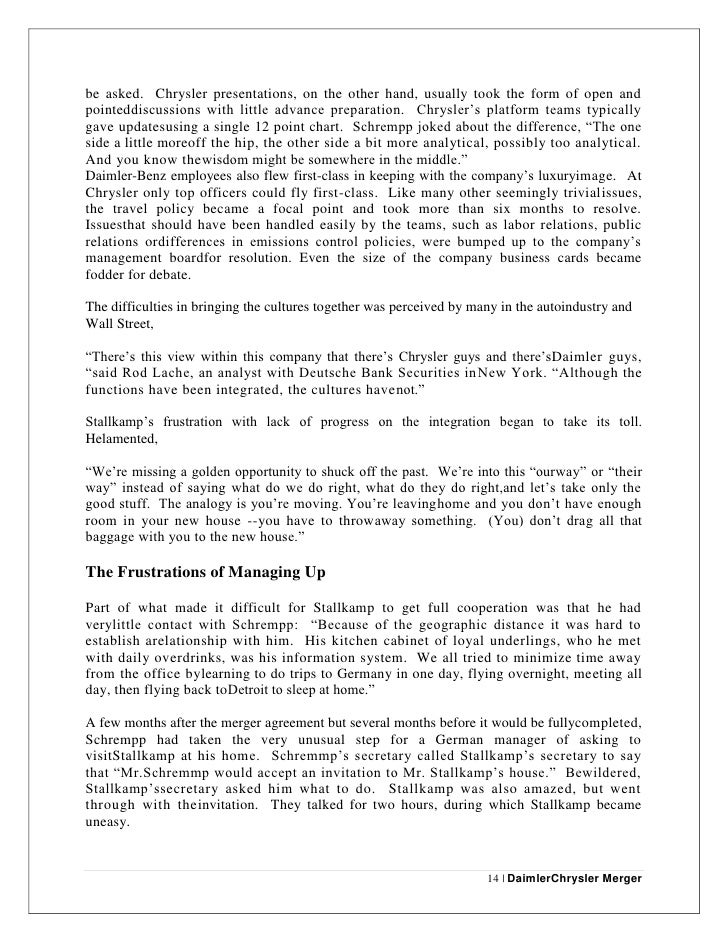 the daimler chrysler merger Free essay: daimler chrysler merger failure abstract this paper discusses about the reasons of merger failure between two big auto manufacturing.