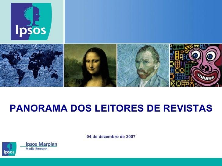PANORAMA DOS LEITORES DE REVISTAS 04 de dezembro de 2007