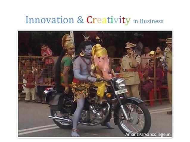 Innovation & Creativity in Business Amar @aryancollege.in