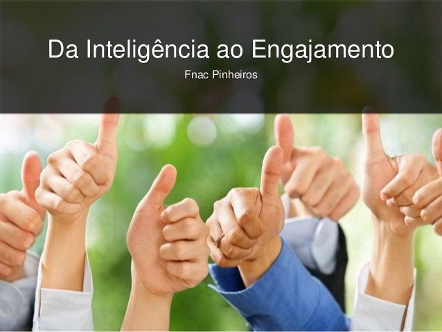 Da Inteligência ao Engajamento Fnac Pinheiros