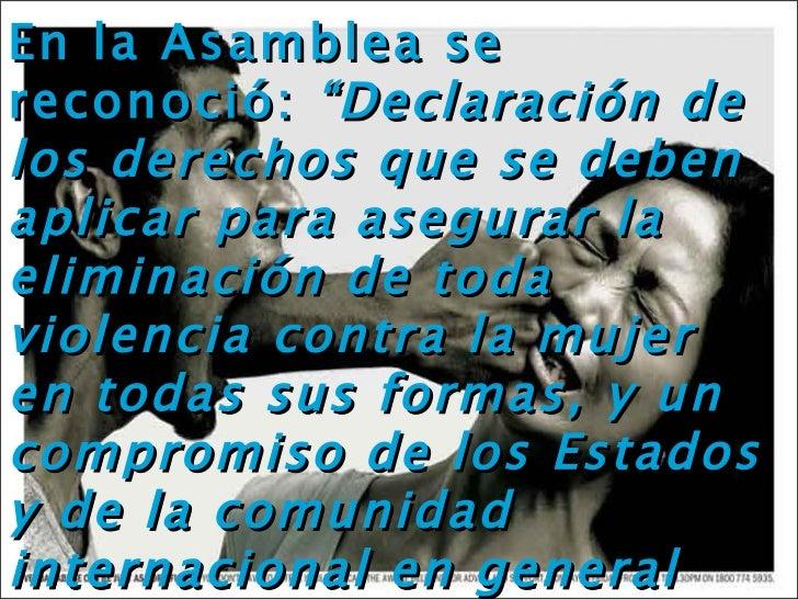 """En la Asamblea se reconoció:  """"Declaración de los derechos que se deben aplicar para asegurar la eliminación de toda viole..."""