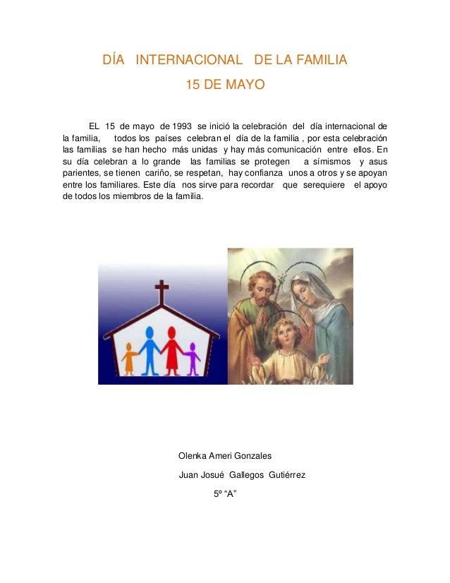 DÍA INTERNACIONAL DE LA FAMILIA15 DE MAYOEL 15 de mayo de 1993 se inició la celebración del día internacional dela familia...