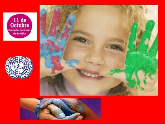 La Asamblea Nacional de las Naciones Unidas:(…) Reconociendo que el empoderamiento de las niñas y lainversión en ellas, qu...