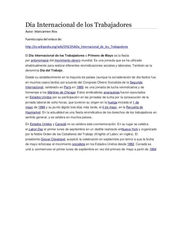 Día Internacional de los Trabajadores Autor: Maricarmen Ríos Fuente:copia del enlace de: http://es.wikipedia.org/wiki/D%C3...