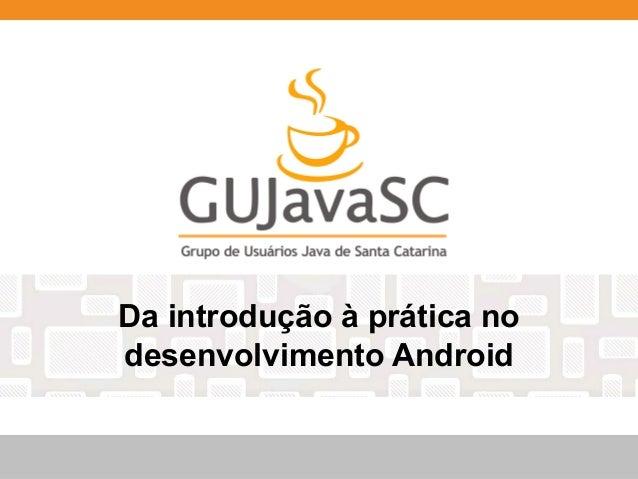 Da introdução à prática no desenvolvimento Android
