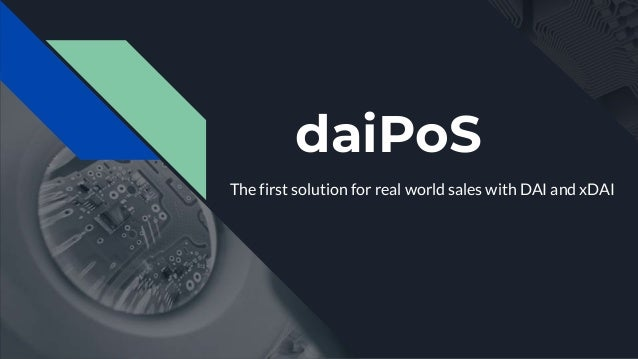 daiPoS The first solution for real world sales with DAI and xDAI