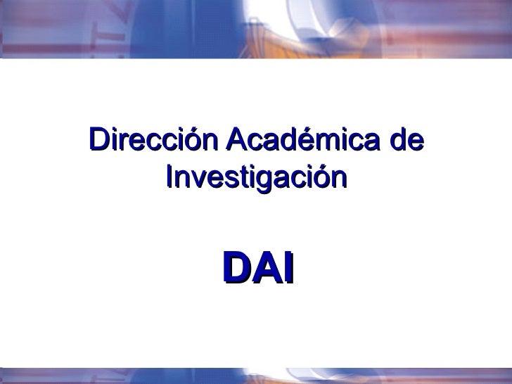 Dirección Académica de Investigación DAI