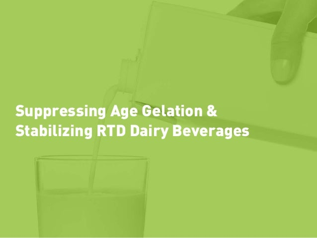 Suppressing Age Gelation & Stabilizing RTD Dairy Beverages