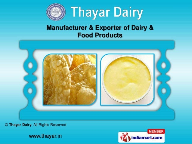 © Thayar Dairy. All Rights Reserved Manufacturer & Exporter of Dairy & Food Products