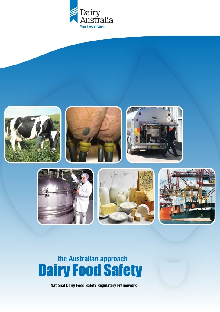 the Australian approach Dairy Food Safety   National Dairy Food Safety Regulatory Framework