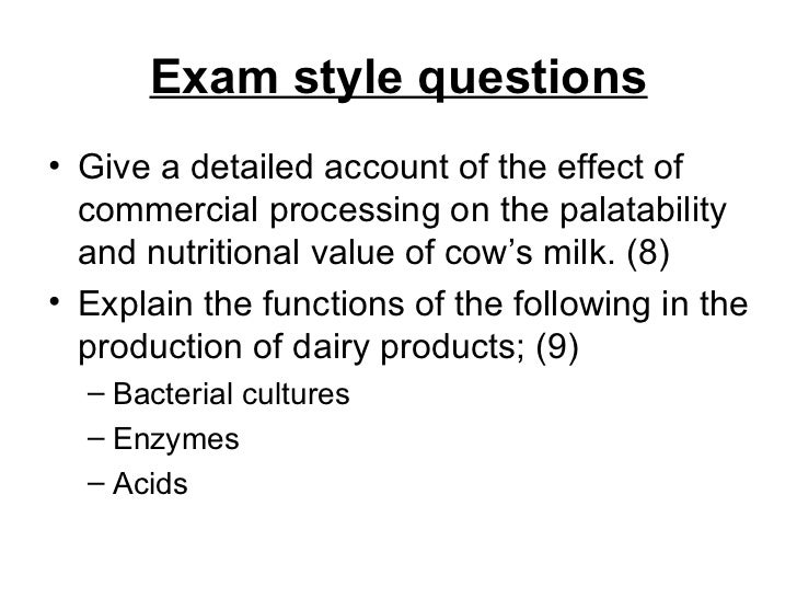 Exam style questions <ul><li>Give a detailed account of the effect of commercial processing on the palatability and nutrit...
