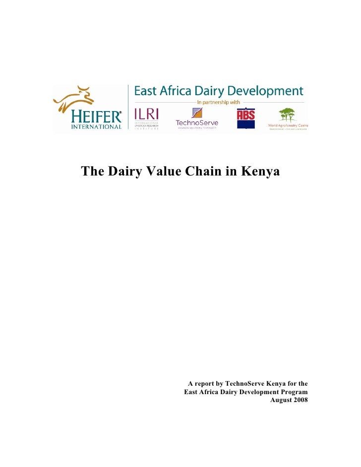 The Dairy Value Chain in Kenya                     A report by TechnoServe Kenya for the                East Africa Dairy ...