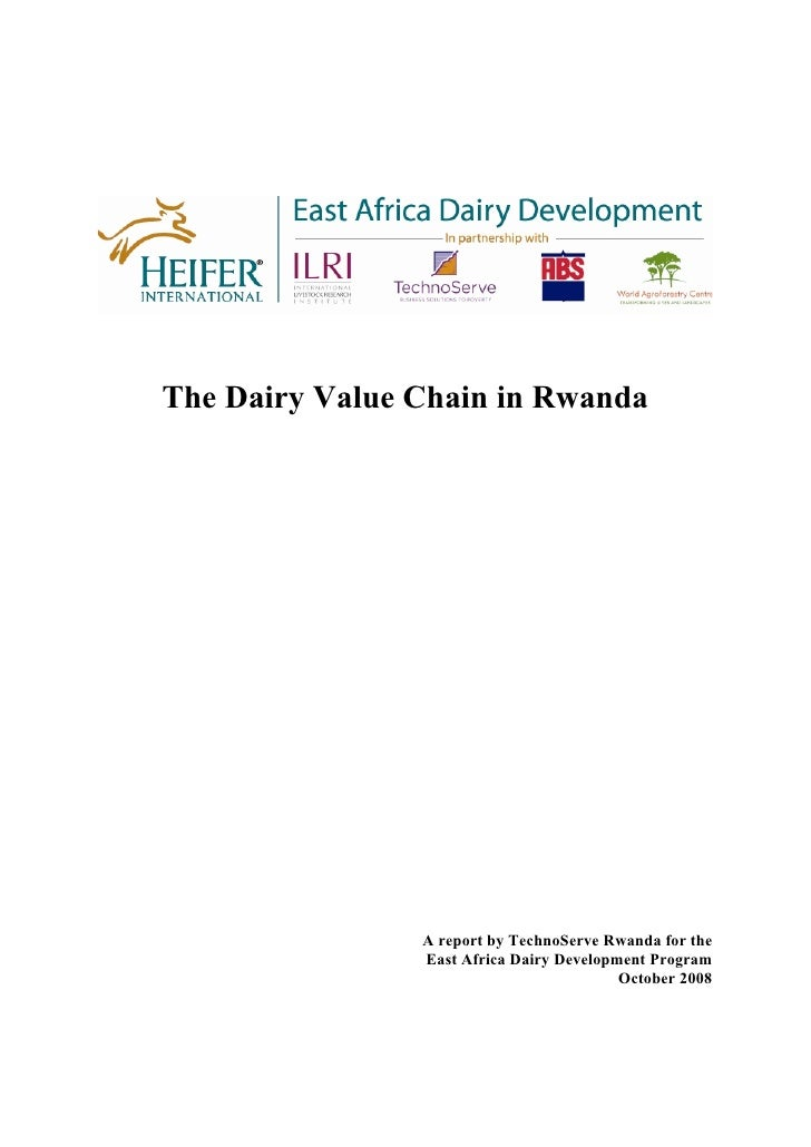 The Dairy Value Chain in Rwanda                     A report by TechnoServe Rwanda for the                 East Africa Dai...