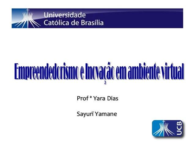 Prof ª Yara DiasSayurï Yamane