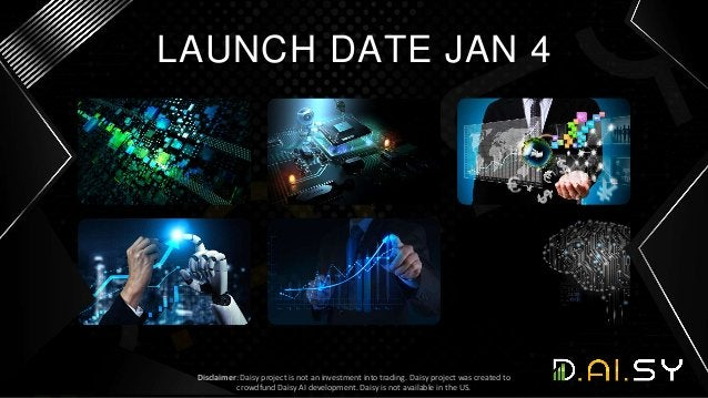 LAUNCH DATE JAN 4 Disclaimer: Daisy project is not an investment into trading. Daisy project was created to crowdfund Dais...