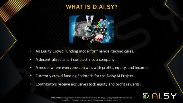• An Equity Crowd Funding model for financial technologies. • A decentralized smart contract, not a company. • A model whe...