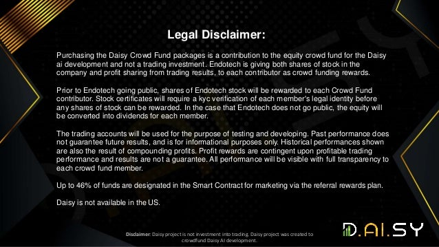 Legal Disclaimer: Purchasing the Daisy Crowd Fund packages is a contribution to the equity crowd fund for the Daisy ai dev...