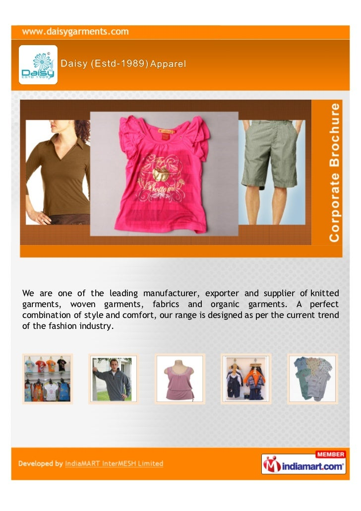 We are one of the leading manufacturer, exporter and supplier of knittedgarments, woven garments, fabrics and organic garm...