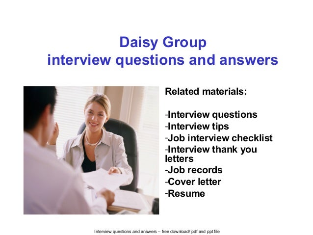 interview questions and answers free download pdf and ppt file daisy group interview questions