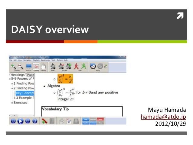 DAISY overview                   Mayu Hamada                 hamada@atdo.jp                     2012/10/29