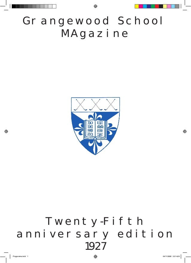 Grangewood School MAgazine Twenty-Fifth anniversary edition 1927 Programme.indd 1 04/11/2009 22:14:26