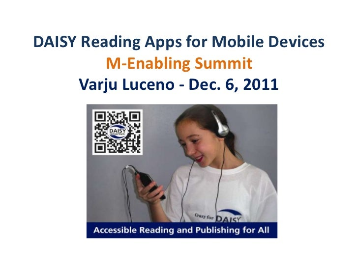 DAISY Reading Apps for Mobile Devices         M-Enabling Summit      Varju Luceno - Dec. 6, 2011