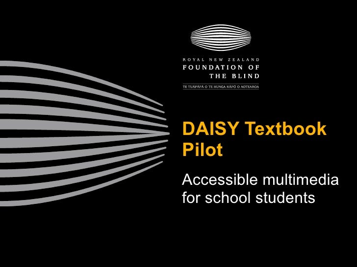 DAISY Textbook Pilot Accessible multimedia for school students