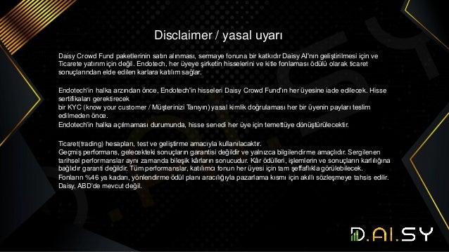 Disclaimer / yasal uyarı Daisy Crowd Fund paketlerinin satın alınması, sermaye fonuna bir katkıdır Daisy AI'nın geliştiril...