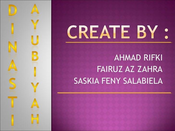 •AHMAD  RIFKI      •FAIRUZ AZ ZAHRA•SASKIA FENY SALABIELA
