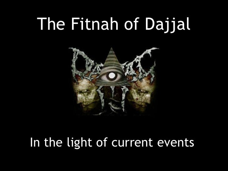 The Fitnah of Dajjal<br />In the light of current events<br />