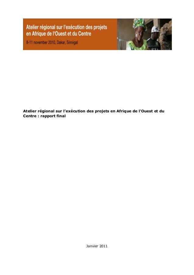Atelier régional sur l'exécution des projets en Afrique de l'Ouest et duCentre : rapport final                            ...