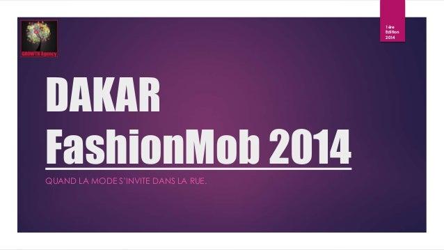 DAKAR  FashionMob 2014  QUAND LA MODE S'INVITE DANS LA RUE.  1ère  Edition  2014