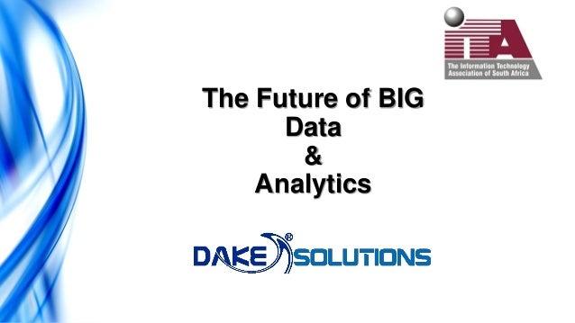 The Future of BIG Data & Analytics