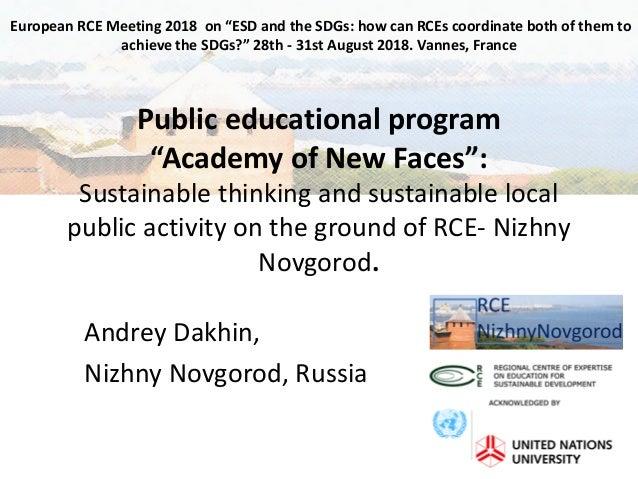 """Andrey Dakhin, Nizhny Novgorod, Russia Public educational program """"Academy of New Faces"""": Sustainable thinking and sustain..."""
