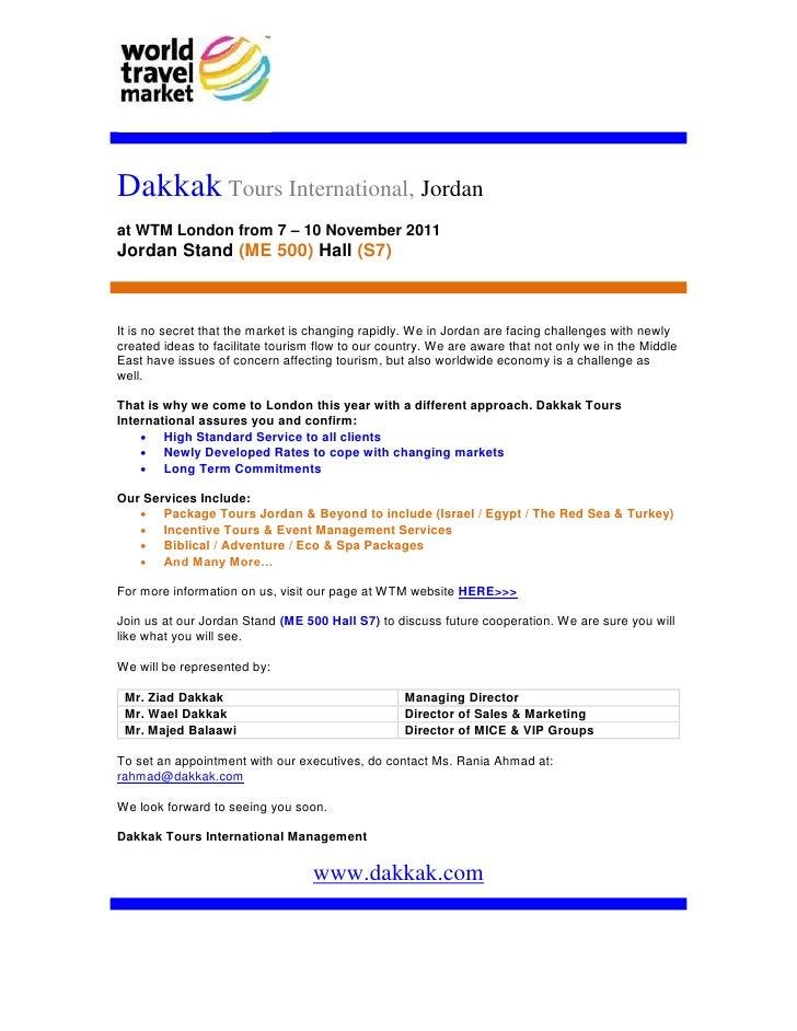 Dakkak Tours International, Jordanat WTM London from 7 – 10 November 2011Jordan Stand (ME 500) Hall (S7)It is no secret th...