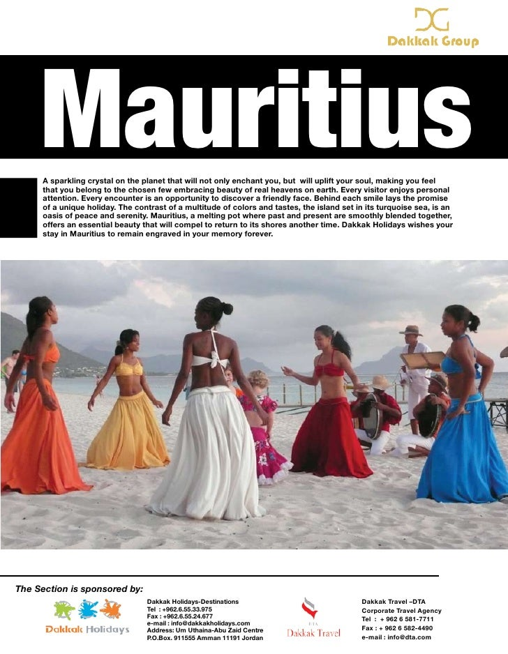 Mauritius      A sparkling crystal on the planet that will not only enchant you, but will uplift your soul, making you fee...
