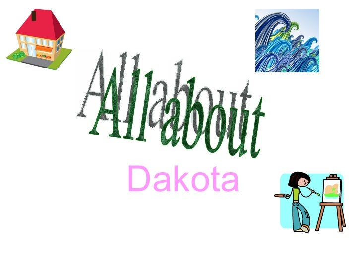Dakota All about