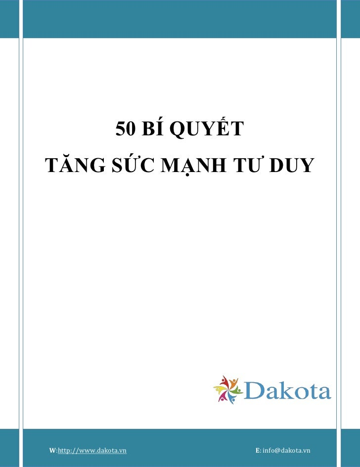 50 BÍ QUYẾTTĂNG SỨC MẠNH TƯ DUYW:http://www.dakota.vn          E: info@dakota.vn