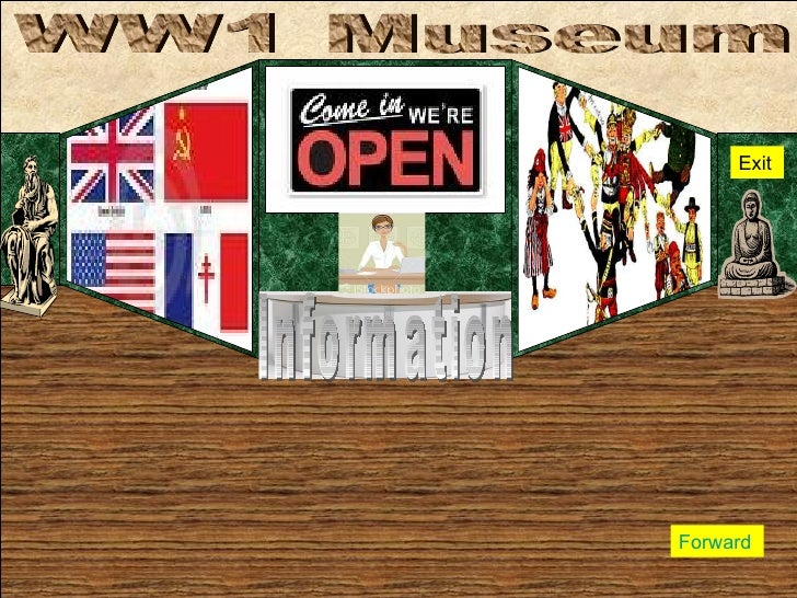 WW1 Museum Information Exit Forward