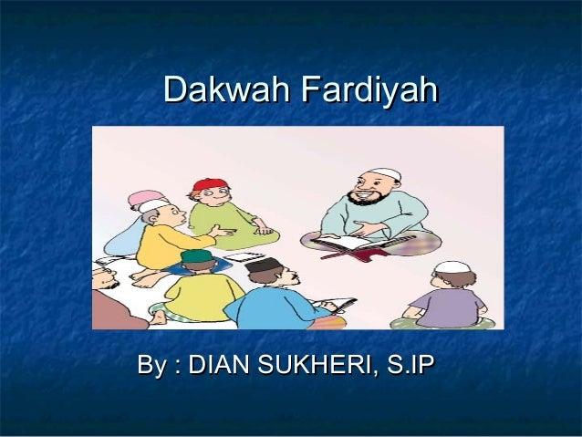 Dakwah Fardiyah  By : DIAN SUKHERI, S.IP